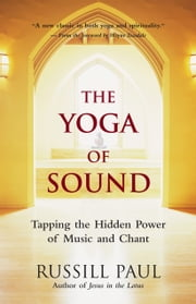 The Yoga of Sound ebook by Russill Paul