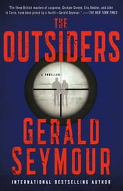 The Outsiders - A Thriller ebook by Gerald Seymour