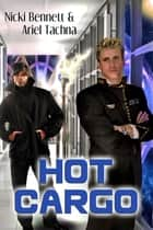 Hot Cargo ebook by Nicki Bennett, Ariel Tachna
