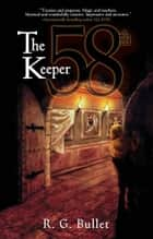 The 58th Keeper ebook by R.G. Bullet