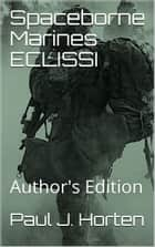 Spaceborne Marines: ECLISSI eBook by Paul J. Horten