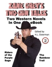 Zane Grey's Illustrated Two-Gun Tales: Riders of the Purple Sage/The Rainbow Trail - Zane Grey's Illustrated Two-Gun Tales ebook by H.L. Osterman,Zane Grey