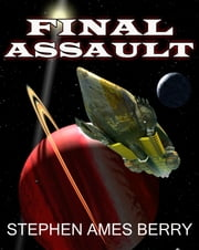 Final Assault (Biofab 4) ebook by Stephen Ames Berry