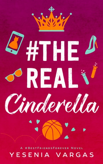 #TheRealCinderella - A Sweet YA Cinderella Retelling ebook by Yesenia Vargas