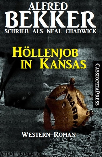 Höllenjob in Kansas - Neal Chadwick Western Edition ebook by Alfred Bekker