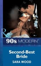 Second-Best Bride (Mills & Boon Vintage 90s Modern) ebook by Sara Wood