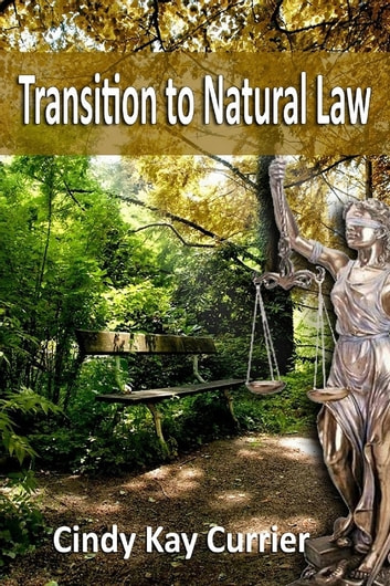 Transition to Natural Law ebook by Cindy Kay Currier