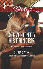Conveniently His Princess ebook by Olivia Gates