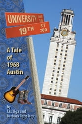 19th AND UNIVERSITY - A TALE OF 1968 AUSTIN ebook by barbara light lacy,l.k. siga