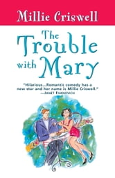 The Trouble With Mary ebook by Millie Criswell