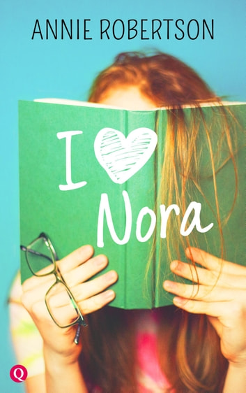 I love Nora ebook by Annie Robertson