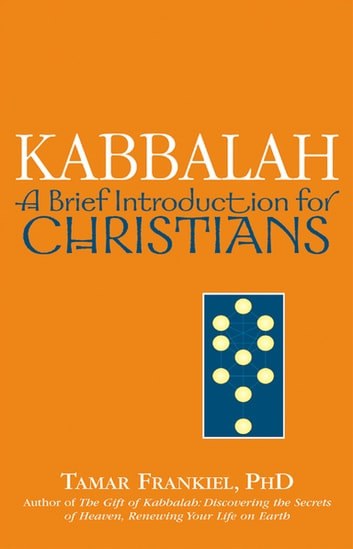 Kabbalah - A Brief Introduction for Christians ebook by Tamar Frankiel