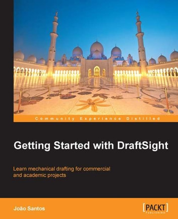 Getting Started with DraftSight ebook by João Santos