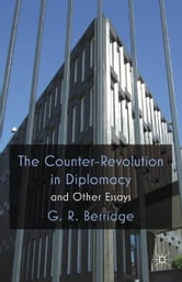 The Counter-Revolution in Diplomacy and Other Essays ebook by G. Berridge