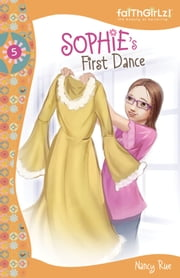Sophie's First Dance ebook by Nancy N. Rue