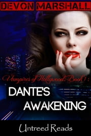 Dante's Awakening (Vampires of Hollywood #1) ebook by Devon Marshall