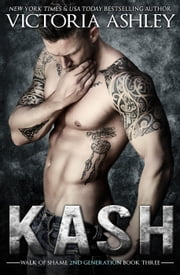 Kash - Walk of Shame 2nd Generation, #3 ebook by Victoria Ashley