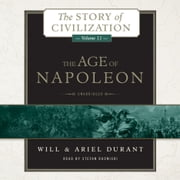 The Age of Napoleon - A History of European Civilization from 1789 to 1815 audiobook by Will Durant, Ariel Durant