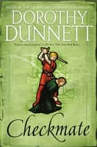 Checkmate - Book Six in the Legendary Lymond Chronicles e-bok by Dorothy Dunnett