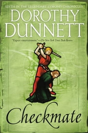 Checkmate - Book Six in the Legendary Lymond Chronicles eBook by Dorothy Dunnett