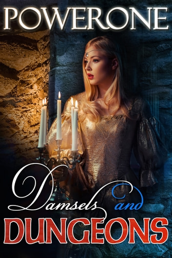 Damsels and Dungeons ebook by Powerone