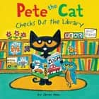 Pete the Cat Checks Out the Library audiobook by James Dean, Kimberly Dean