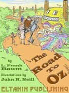 The Road to Oz [Illustrated] ebook by L. Frank Baum, Eltanin Publishing