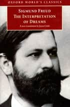 The Interpretation of Dreams ebook by Sigmund Freud, Joyce Crick, Ritchie Robertson