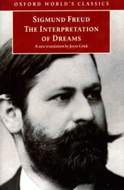 The Interpretation of Dreams ebook by Sigmund Freud,Joyce Crick,Ritchie Robertson