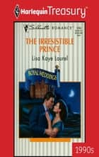 The Irresistible Prince ebook by Lisa Kaye Laurel