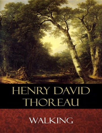 "henry david thoreau walking essay Text to text | henry david thoreau's 'walking' and henry david thoreau thoreau's ""walking"" essay began as a lecture at the concord."