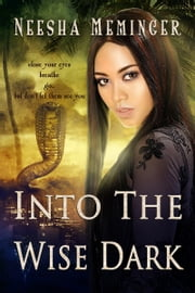 Into The Wise Dark ebook by Neesha Meminger
