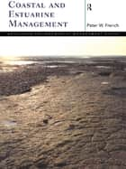 Coastal and Estuarine Management ebook by Peter French