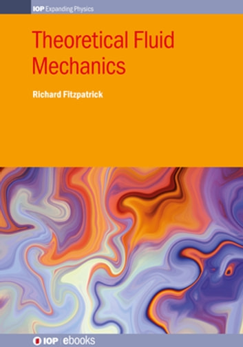 Theoretical fluid mechanics ebook by richard fitzpatrick theoretical fluid mechanics ebook by richard fitzpatrick fandeluxe