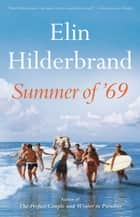Summer of '69 eBook by Elin Hilderbrand