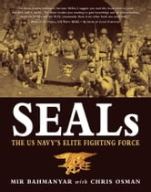SEALs - The US Navy#s Elite Fighting Force ebook by Mir Bahmanyar