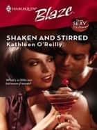 Shaken and Stirred ebook by Kathleen O'Reilly
