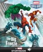 Marvel Super Heroes: The Big Freeze - A Marvel Read-Along ebook by Marvel Press