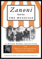 Zanoni Book One: The Musician ebook by Bulwer-Lytton, Sir Edward,DuQuette, Lon Milo