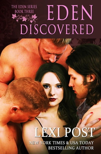 Eden Discovered - The Eden Series, #3 ebook by Lexi Post