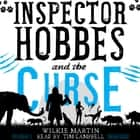 Inspector Hobbes and the Curse by Wilkie Martin - A Cotswold Comedy Cozy Mystery Fantasy sesli kitap by Wilkie Martin