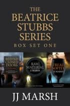The Beatrice Stubbs Boxset One - The Beatrice Stubbs Series ebook by JJ Marsh