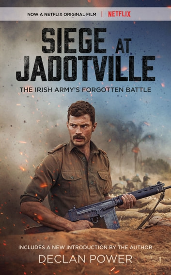 Siege at Jadotville - The Irish Army's Forgotten Battle ebook by Declan Power