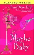 Maybe Baby ebook by Lori Leibovich