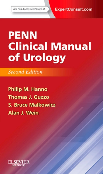 Penn Clinical Manual of Urology E-Book - Expert Consult - Online and Print ebook by Philip M Hanno, MD, MPH,S. Bruce Malkowicz, MD,Alan J. Wein, MD, PhD (Hon), FACS,Thomas J. Guzzo, MD, MPH