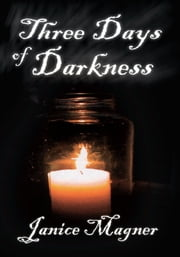 Three Days of Darkness ebook by Janice Magner