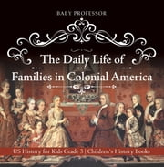 The Daily Life of Families in Colonial America - US History for Kids Grade 3 | Children"|180|183|?|en|2|c7353f729c2a36cf085d78ec65dea4c6|False|UNLIKELY|0.37208104133605957