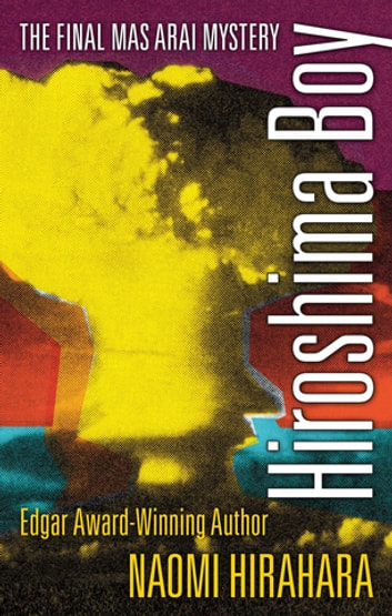 Hiroshima Boy ebook by Naomi Hirahara