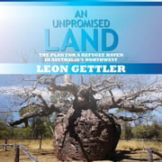 An Unpromised Land audiobook by Leon Gettler