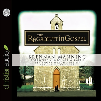 The Ragamuffin Gospel audiobook by Brennan Manning